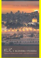 Klíč k Blízkému východu : objevování budoucnosti Izraele v biblických proroctvích  (odkaz v elektronickém katalogu)