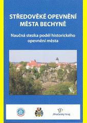 Středověké opevnění města Bechyně : naučná stezka podél historického opevnění města  (odkaz v elektronickém katalogu)