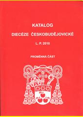 Katalog diecéze českobudějovické L.P. 2010 : Proměnná část  (odkaz v elektronickém katalogu)