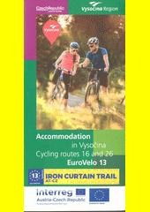 Accommodation in Vysočina : cycling routes 16 and 26 : EuroVelo 13 (odkaz v elektronickém katalogu)