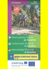 Okruh cyklotras 16 a 26 po Vysočině = Cycling routes 16 and 26 in Vysočina = Radrundwege 16 und 26 in Vysočina (odkaz v elektronickém katalogu)