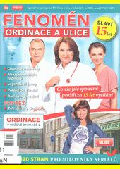 Fenomén Ordinace a Ulice : co vše jste společně prožili za 15 let vysílání : 120 stran pro milovníky seriálů (odkaz v elektronickém katalogu)