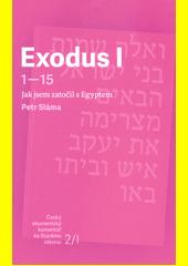 Exodus I : 1-15 : jak jsem zatočil s Egyptem  (odkaz v elektronickém katalogu)