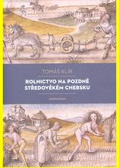 Rolnictvo na pozdně středověkém Chebsku : sociální mobilita, migrace a procesy pustnutí  (odkaz v elektronickém katalogu)