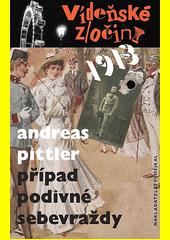 Vídeňské zločiny. 1913: případ podivné sebevraždy  (odkaz v elektronickém katalogu)