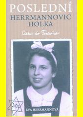 Poslední Herrmannovic holka : cesta do Terezína  (odkaz v elektronickém katalogu)
