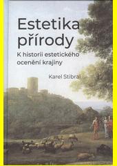 Estetika přírody : k historii estetického oceňování krajiny  (odkaz v elektronickém katalogu)