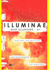 Akta illuminae. 01, Illuminae  (odkaz v elektronickém katalogu)