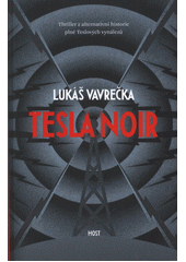 Tesla noir  (odkaz v elektronickém katalogu)