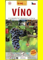Víno a vinařství Moravy a Čech  (odkaz v elektronickém katalogu)