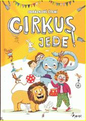 Cirkus jede!  (odkaz v elektronickém katalogu)