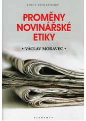 Proměny novinářské etiky  (odkaz v elektronickém katalogu)