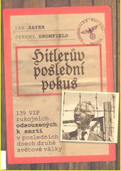 Hitlerův poslední pokus : 139 VIP rukojmích odsouzených k smrti v posledních dnech druhé světové války  (odkaz v elektronickém katalogu)