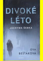 Divoké léto Jáchyma Šebka  (odkaz v elektronickém katalogu)