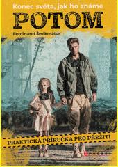 Potom : praktická příručka pro přežití  (odkaz v elektronickém katalogu)