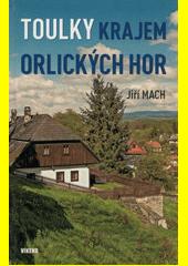 Toulky krajem Orlických hor  (odkaz v elektronickém katalogu)