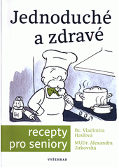 Jednoduché a zdravé recepty pro seniory  (odkaz v elektronickém katalogu)