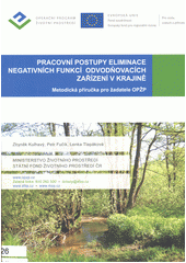 Pracovní postupy eliminace negativních funkcí odvodňovacích zařízení v krajině : metodická příručka pro žadatele OPŽP  (odkaz v elektronickém katalogu)
