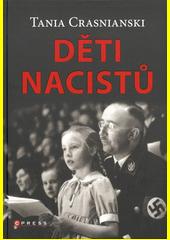 Děti nacistů : synové a dcery Himmlera, Göringa, Hösse, Mengeleho a dalších - život s tíživým odkazem otců  (odkaz v elektronickém katalogu)