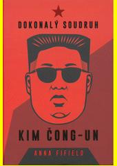 Dokonalý soudruh Kim Čong-un  (odkaz v elektronickém katalogu)