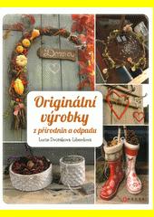 Originální výrobky z přírodnin a odpadu  (odkaz v elektronickém katalogu)