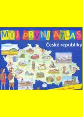Můj první atlas České republiky, aneb, Putování Vítka a Štěpánky  (odkaz v elektronickém katalogu)