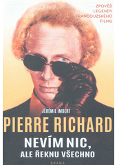 Nevím nic, ale řeknu všechno : zpověď legendy francouzského filmu  (odkaz v elektronickém katalogu)