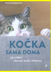 Kočka sama doma : jak udělat domací kočku šťastnou  (odkaz v elektronickém katalogu)