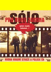 Sólo pro ruku zákona : hudba Hradní stráže a Policie ČR (odkaz v elektronickém katalogu)
