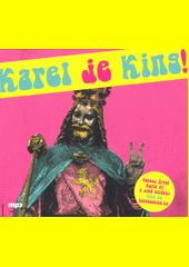 Karel je King! (odkaz v elektronickém katalogu)