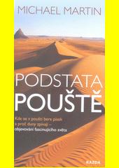 Podstata pouště : kde se v poušti bere písek a proč duny zpívají - objevování fascinujícího světa  (odkaz v elektronickém katalogu)