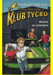 Mumie za volantem  (odkaz v elektronickém katalogu)
