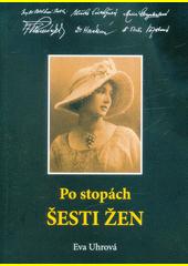 Po stopách šesti žen  (odkaz v elektronickém katalogu)