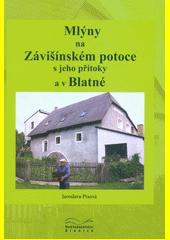 Mlýny na Závišínském potoce s jeho přítoky a v Blatné  (odkaz v elektronickém katalogu)