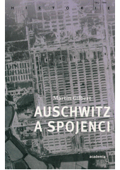 Auschwitz a spojenci  (odkaz v elektronickém katalogu)