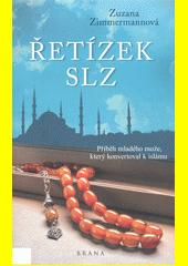 Řetízek slz : příběh mladého muže, který konvertoval k islámu  (odkaz v elektronickém katalogu)