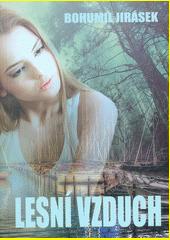 Lesní vzduch : (povídky III a fejetony)  (odkaz v elektronickém katalogu)