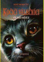 Kočičí válečníci : nové proroctví. Východ měsíce  (odkaz v elektronickém katalogu)