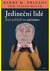 Jedineční lidé : jiný pohled na autismus  (odkaz v elektronickém katalogu)