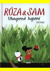 Róza & Sam : uloupené lupení  (odkaz v elektronickém katalogu)