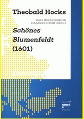 Theobald Hocks  Schönes Blumenfeldt  (1601) : Texte und Kontexte  (odkaz v elektronickém katalogu)