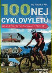 100 nej cyklovýletů na e-kolech po Moravě a Slezsku  (odkaz v elektronickém katalogu)
