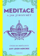 Meditace a jak jí rozumět : úvod do bdělosti  (odkaz v elektronickém katalogu)
