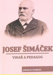 Josef Šimáček : vinař a pedagog  (odkaz v elektronickém katalogu)
