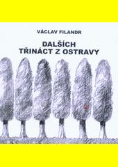 Dalších třináct z Ostravy  (odkaz v elektronickém katalogu)
