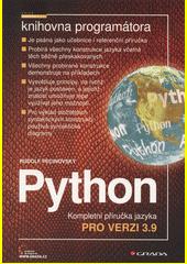Python : kompletní příručka jazyka pro verzi 3.9  (odkaz v elektronickém katalogu)