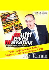 Jak začít multi level marketing : strašák nebo příležitost?  (odkaz v elektronickém katalogu)