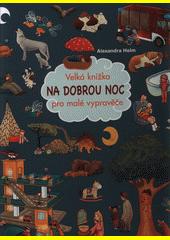Na dobrou noc : velká knížka pro malé vypravěče  (odkaz v elektronickém katalogu)