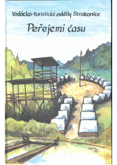 Vodácko-turistické oddíly Strakonice : peřejemi času  (odkaz v elektronickém katalogu)