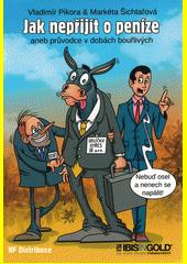Jak nepřijít o peníze, aneb, Průvodce v dobách bouřlivých  (odkaz v elektronickém katalogu)